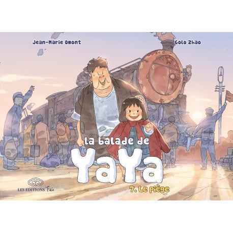 BALADE DE YAYA (LA) - 7 - LE PIÈGE