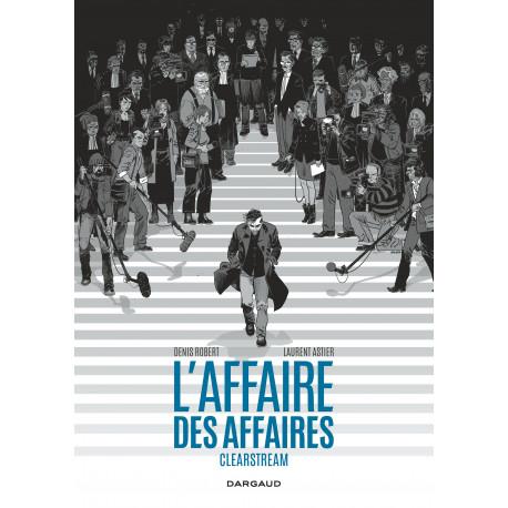AFFAIRE DES AFFAIRES (L') INTÉGRALE - CLEARSTREAM - TOME 0 - AFFAIRE DES AFFAIRES (L') INTÉGRALE - C