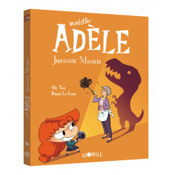 MORTELLE ADÈLE, TOME 16 - JURASSIC MAMIE