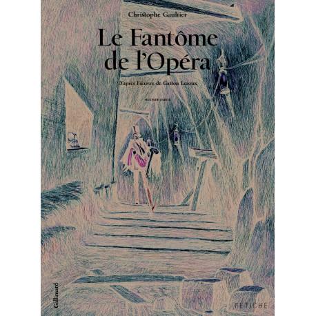 FANTÔME DE L'OPÉRA (LE) - 2 - SECONDE PARTIE