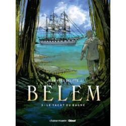 BELEM (DELITTE) - 3 - LE YACHT DU BAGNE