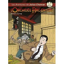 AVENTURES DE JULIUS CHANCER (LES) - 1 - L'ORCHIDÉE ARC-EN-CIEL VOLUME 1