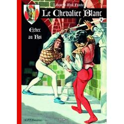 CHEVALIER BLANC (LE) (BD MUST) - 8 - ÉCHEC AU ROI