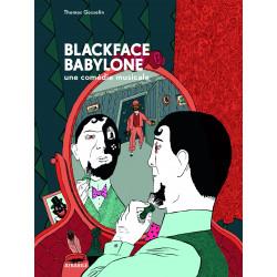 BLACKFACE BABYLONE : UNE COMÉDIE MUSICALE