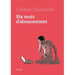SIX MOIS D'ABONNEMENT