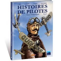 HISTOIRES DE PILOTES - 3 - CÉLESTIN ADOLPHE PÉGOUD