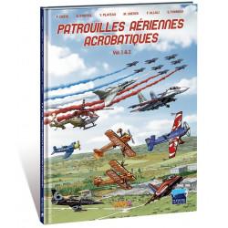PATROUILLES AÉRIENNES ACROBATIQUES - 2 - VOLUMES 1 & 2