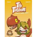 TIB ET TATOUM - 3 - TOUT LE MONDE SOURIT !