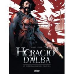 HORACIO D'ALBA - TOME 01 NE - LA RÉPUBLIQUE DU POINT D'HONNEUR