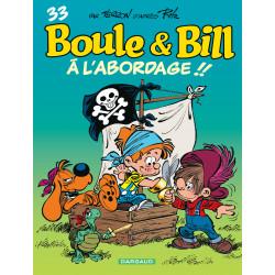 BOULE ET BILL -02- (ÉDITION ACTUELLE) - 33 - À L'ABORDAGE !!