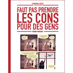 FAUT PAS PRENDRE LES CONS POUR DES GENS - TOME 1