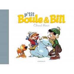 P'TIT BOULE & BILL - 5 - CHEVAL BLANC