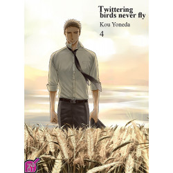 TWITTERING BIRDS NEVER FLY - TOME 4