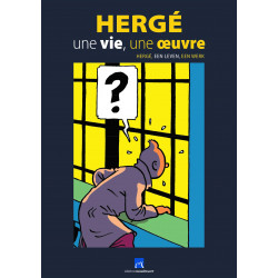 CATALOGUE EXPO CHATEAU MALBROUCK «HERGE UNE VIE UNE OEUVRE»