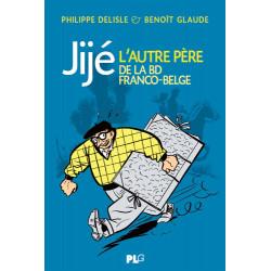 (AUT) JIJÉ - JIJÉ - L'AUTRE PÈRE DE LA BD FRANCO-BELGE