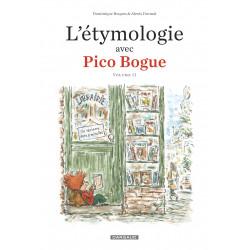 L'ÉTYMOLOGIE AVEC PICO BOGUE VOLUME II