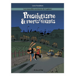 LAPINOT (LES NOUVELLES AVENTURES DE) - 3 - PROSÉLYTISME & MORTS-VIVANTS