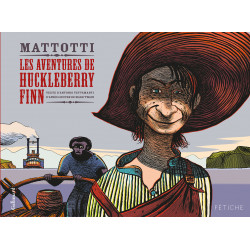 HUCKLEBERRY FINN (LES AVENTURES DE) (MATTOTTI) - LES AVENTURES DE HUCKLEBERRY FINN
