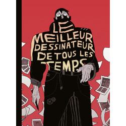 MEILLEUR DESSINATEUR DE TOUS LES TEMPS (LE) - LE MEILLEUR DESSINATEUR DE TOUS LES TEMPS