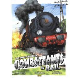 COMBATTANTS DU RAIL - 1 - UN TRAIN POUR SEDAN