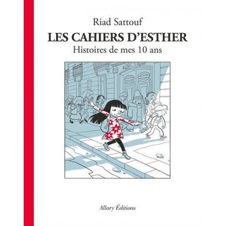 CAHIERS D'ESTHER (LES) - 1 - HISTOIRES DE MES 10 ANS