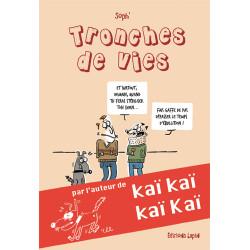 TRONCHES DE VIE