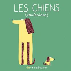 CHIENS (CONTRAIRES) (LES) - LES CHIENS (CONTRAIRES)