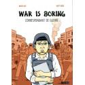 WAR IS BORING - CORRESPONDANT DE GUERRE