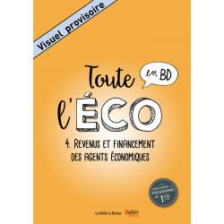 TOUTE L'ÉCO EN BD T4 : REVENUS ET FINANCEMENT DES AGENTS ÉCONOMIQUES