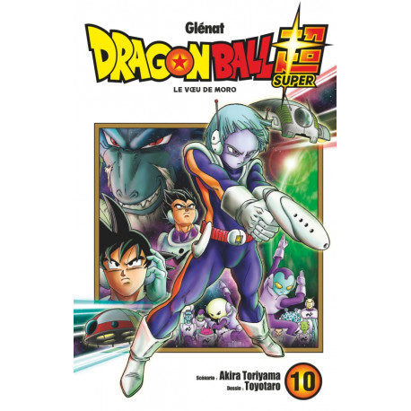 DRAGON BALL SUPER - 10 - LE VŒU DE MORO