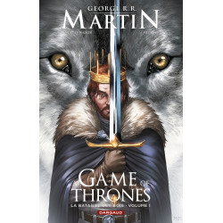 A GAME OF THRONES - LA BATAILLE DES ROIS - A GAME OF THRONES - LA BATAILLE DES ROIS - TOME 1