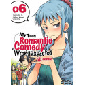 MY TEEN ROMANTIC COMEDY IS WRONG AS I EXPECTED - TOME 6