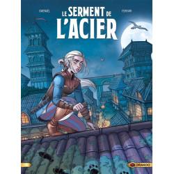 LE SERMENT DE L'ACIER - VOLUME 01 - UNE GLOIRE FANTÔME