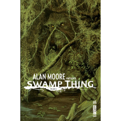 ALAN MOORE PRESENTE SWAMP THING - TOME 2