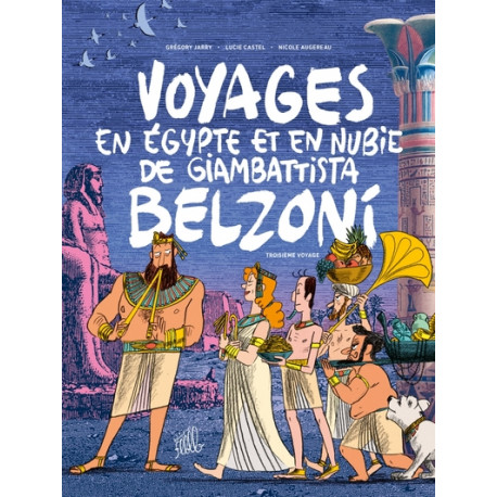 VOYAGES EN ÉGYPTE ET EN NUBIE DE GIAMBATTISTA BELZONI - 3 - TROISIÈME VOYAGE
