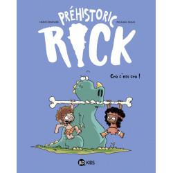 PRÉHISTORIC RICK, TOME 04 - CRO, C'EST CRO !